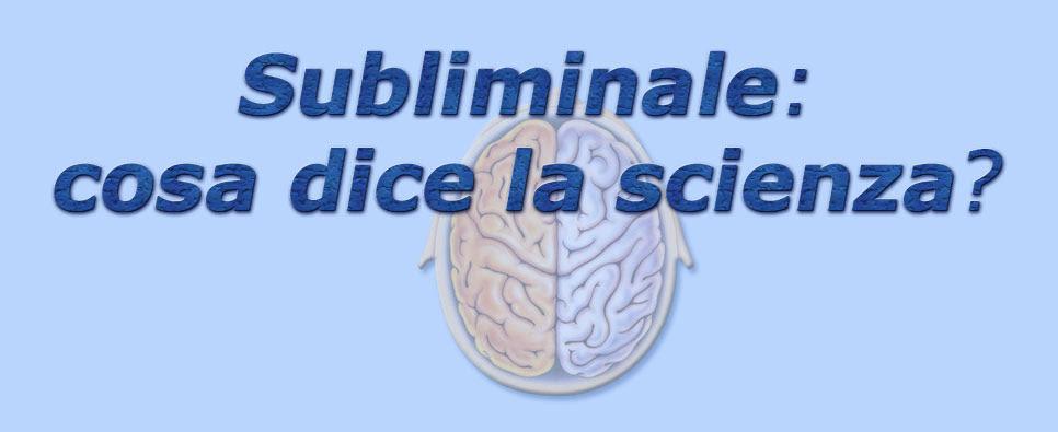 titolo subliminale: cosa dice la scienza?