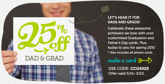 25% off Dad and Grad Cards at Cardstore! Use Code: CCG4025. Valid through 5/23/14. Shop Now!