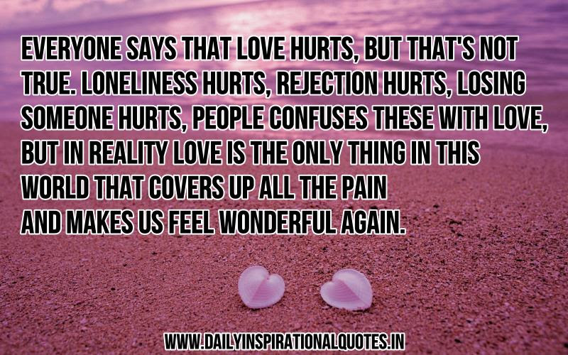 Everyone Says That Love Hurtsbut Thats Not Trueloneliness Hurts
