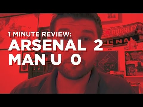 Arsenal v. Manchester United One Minute Review (x2)