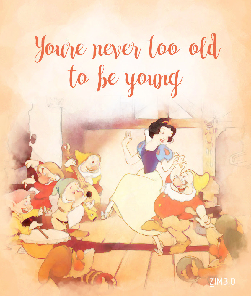 Age is nothing but a number These Inspirational Disney Quotes Will Instantly Improve Your Day Zimbio