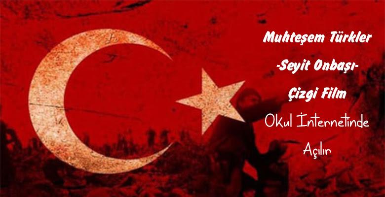 Muhteşem Türkler Seyit Onbaşı çizgi Filmi Sınıf öğretmenleri
