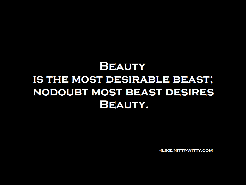Beauty Is The Most Desirable Beast Nodoubt Most Quote Status