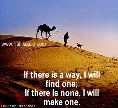 Thought For The Day If There Is A Way I Will Find One