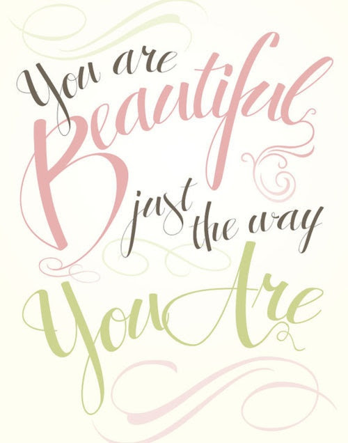 You Are Beautiful Just The Way You Are Company Quotes