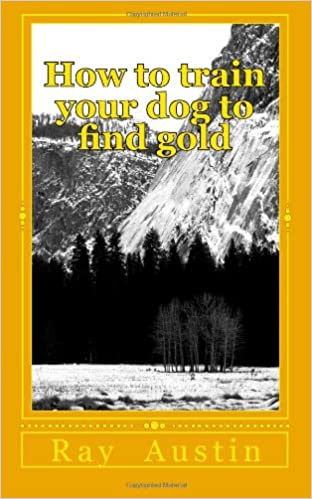 How to train your dog to find gold