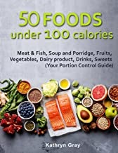 Ready To Download 50 Foods Under 100 Calories Meat Amp Fish Soup And Porridge Fruits