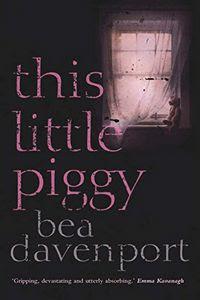 This Little Piggy by Bea Davenport