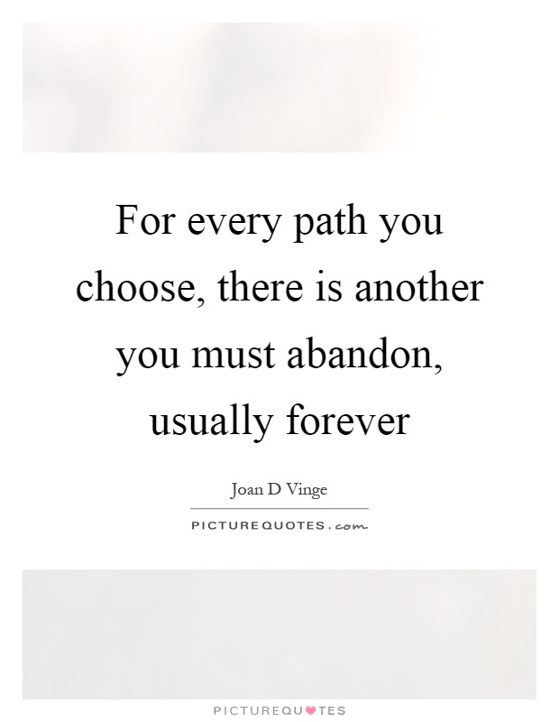 Choosing Paths Quotes Sayings Choosing Paths Picture Quotes