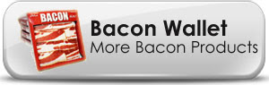 Bacon Wallet - More Bacon Products