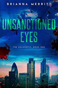 Unsanctioned Eyes by Brianna Merritt