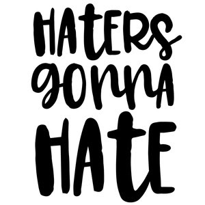 Silhouette Design Store View Design 233401 Haters Gonna Hate Quote