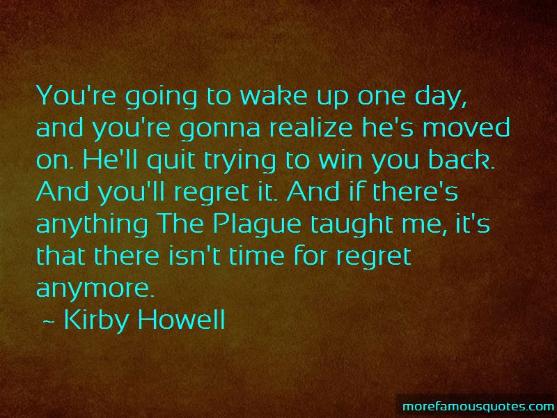 Youll Regret It Quotes Top 26 Quotes About Youll Regret It From