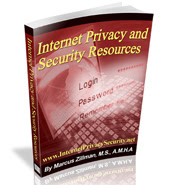 Internet Privacy and Security Resources eReference Digital publication by Marcus P. Zillman, M.S., A.M.H.A. ... The Latest Internet Privacy and Security Resources by clicking here