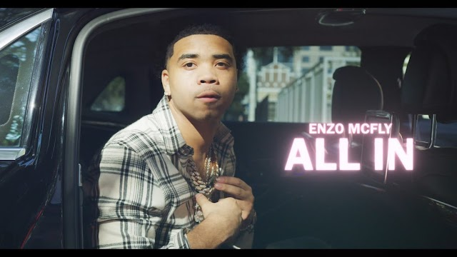 """Enzo McFly – """"All In"""" (Video)"""