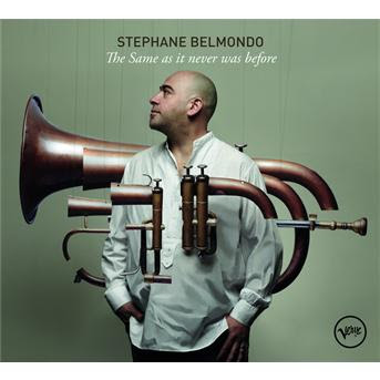 Stéphane Belmondo Quartet The Same As It Never Was Before