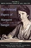 The Selected Papers of Margaret Sanger, Volume 2: Birth Control Comes of Age, 1928-1939