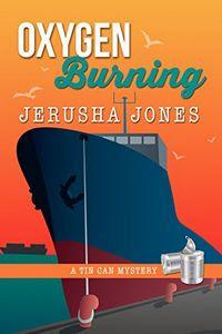 Oxygen Burning by Jerusha Jones