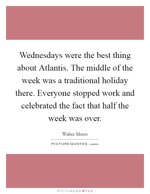 Middle Of The Week Quotes Sayings Middle Of The Week Picture Quotes