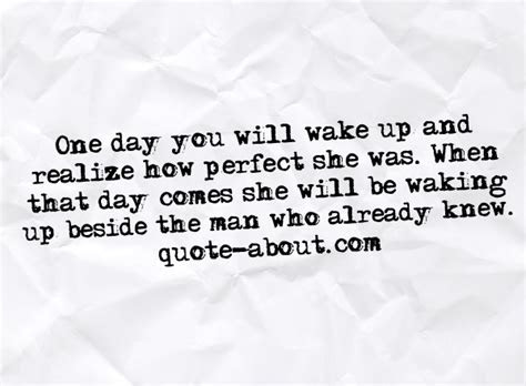 One Day She Will Realize Quotes