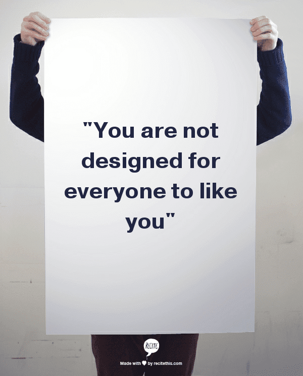 You Are Not Designed For Everyone To Like You Life Unsweetened