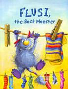 Flusi: The Sock Monster [Book]