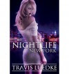 The Nightlife: New York (Paranormal Romance Thriller) (the Nightlife Series) - MR Travis Luedke