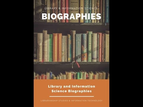 Biographies of Famous Librarians and Library and Information Professionals