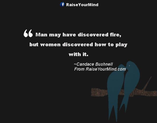 Love Quotes Sayings Verses Man May Have Discovered Fire But