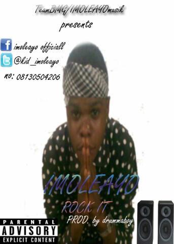 Music : Imoleayo_Rock it (prod by drummaboy)