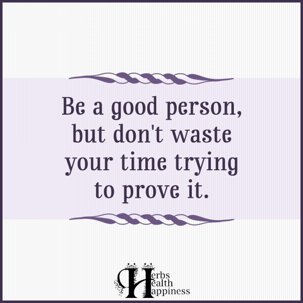 Be A Good Person ø Eminently Quotable Quotes Funny Sayings