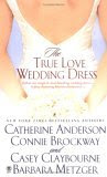 The True Love Wedding Dress (Includes Coulters Historical #2)