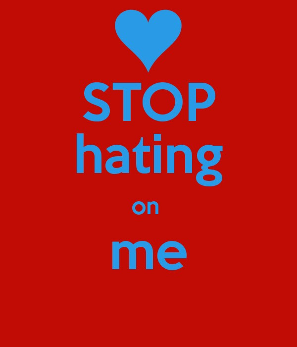Stop Hating Quote Quote Number 620253 Picture Quotes