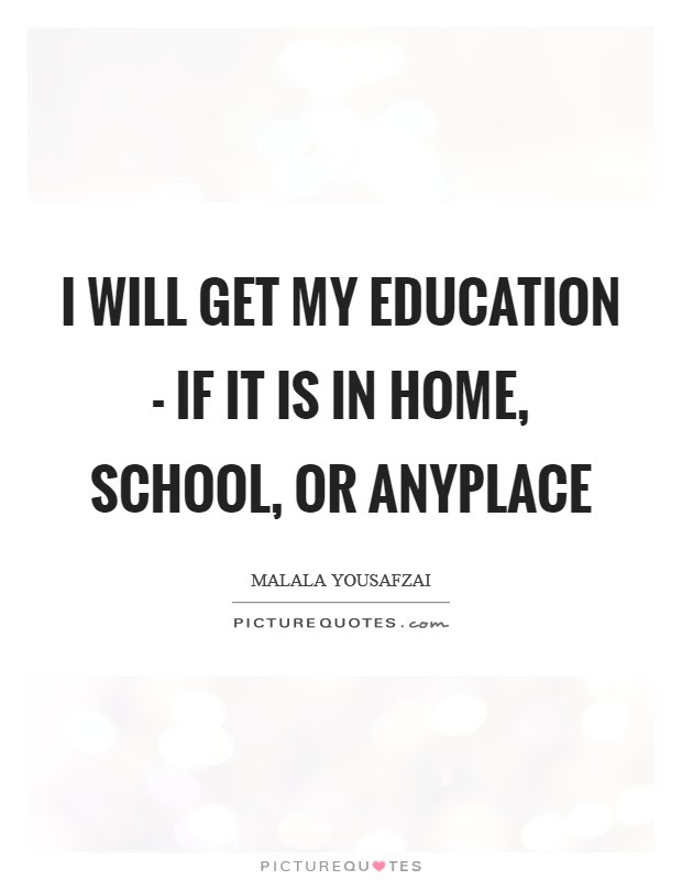 I Will Get My Education If It Is In Home School Or Anyplace Picture Quotes