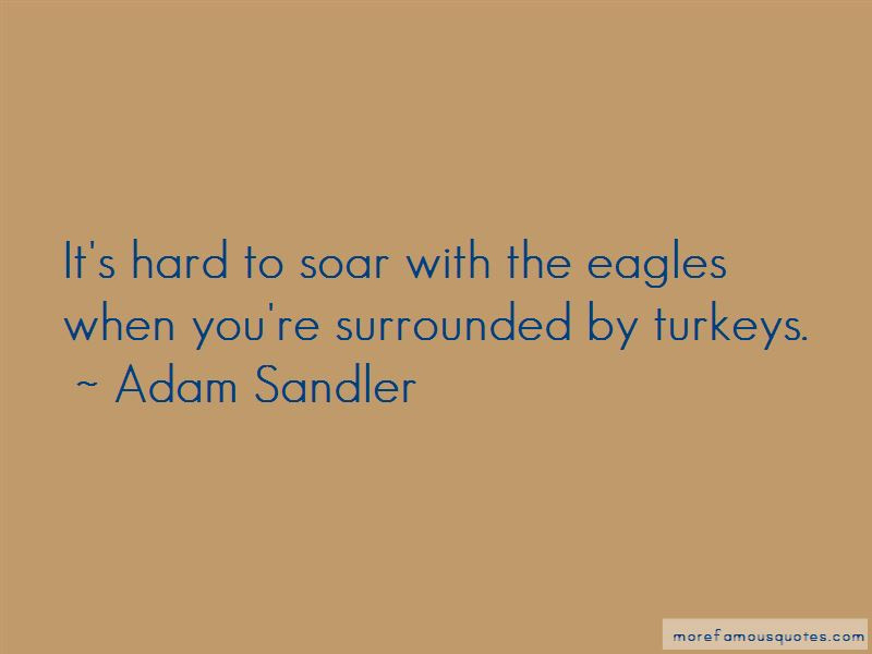 Turkeys And Eagles Quotes Top 4 Quotes About Turkeys And Eagles