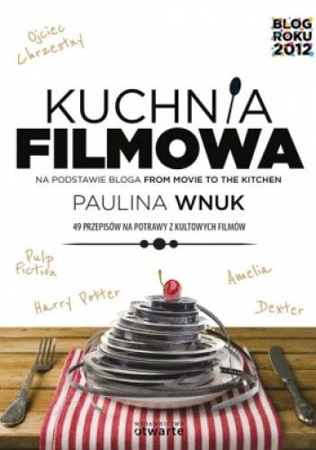 Kuchnia filmowa - Paulina Wnuk