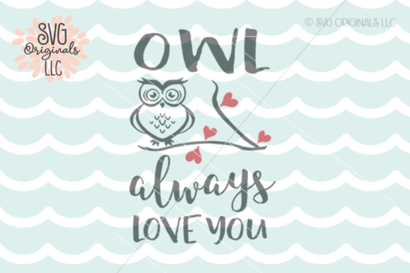 Download Free Owl Always Love You SVG Cut File Crafter File ...