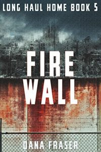 Fire Wall by Dana Fraser