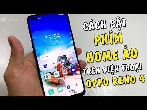 Hướng dẫn bật phím Home Ảo trên điện thoại Oppo Reno 4