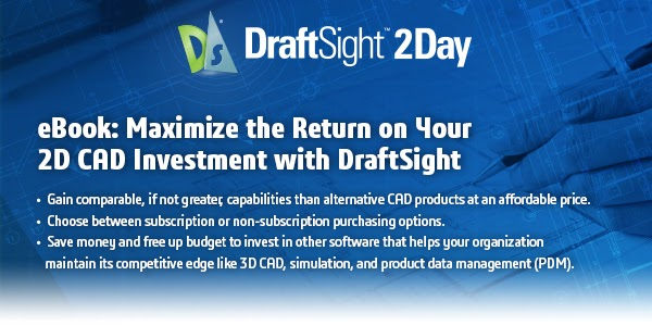 Maximize your CAD ROI eBook, Live DraftSight Sessions from