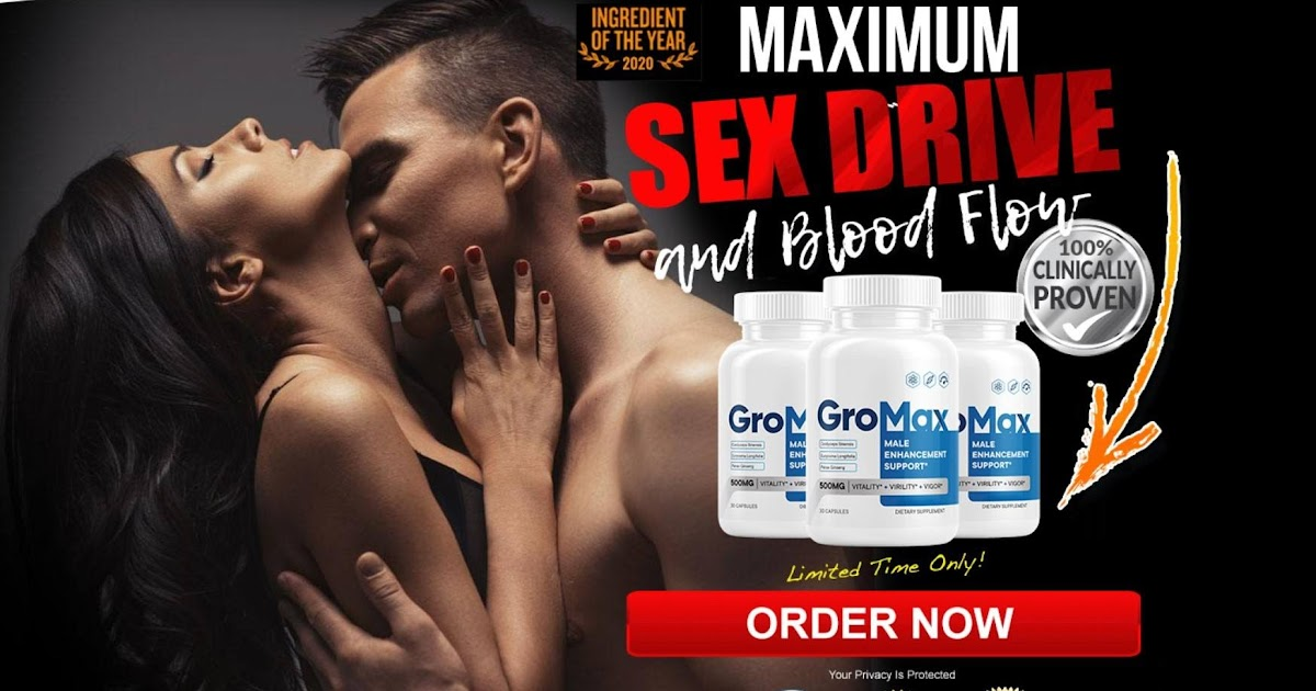 GroMax Reviews - GroMax Male Enhancement Support