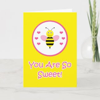 You Are So Sweet Greeting Card - Bumble Bee