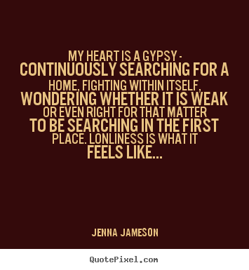 Quotes About Searching The Heart 37 Quotes