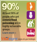 At least 90% of people who get Listeria food poisoning are in highly vulnerable groups. Learn more.