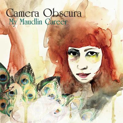 Camera Obscura -My Maudlin Career