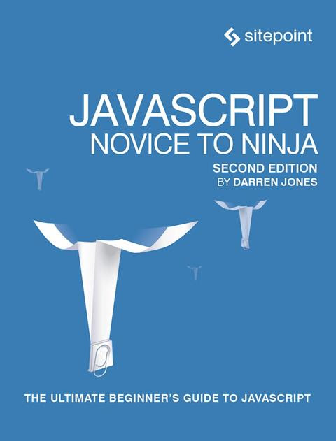 JavaScript: Novice to Ninja (2E)