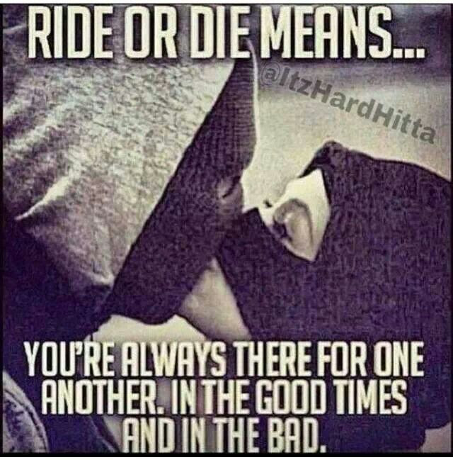 Quotes About Ride Or Die 19 Quotes