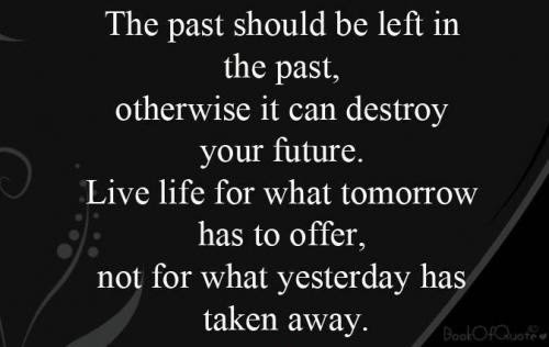 Living In The Past Quotes Sayings Living In The Past Picture Quotes