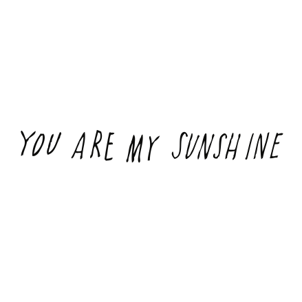 You Are My Sunshine Oh Happy Fry