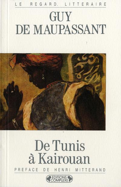 Image result for guy de maupassant de tunis a kairouan